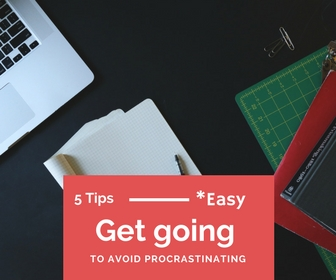 Five tips to avoid procrastinating when you're starting out